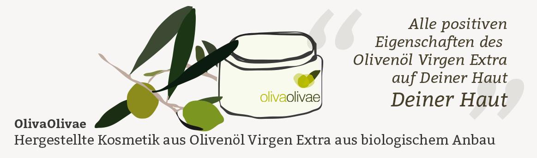 OlivaOlivae Hergestellte Kosmetik aus Olivenöl Virgen Extra aus biologischem Anbau